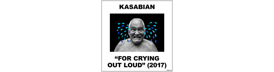 Kasabian For Crying out Loud Album