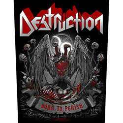 Destruction Back Patch: Born To Perish (Loose)