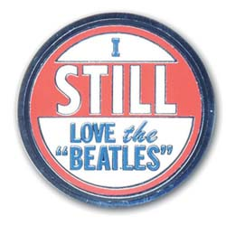 The Beatles Pin Badge: I still love The Beatles