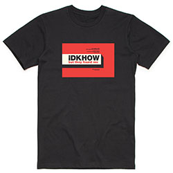 iDKHow Unisex Tee: But They Found Me