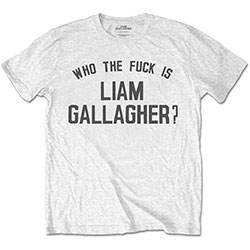 Liam Gallagher Unisex Tee: Who the Fuck…