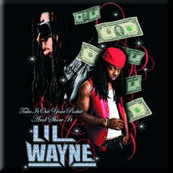 Lil Wayne Fridge Magnet: Take It Out Your Pocket