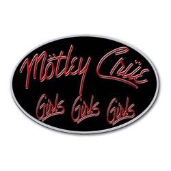 Motley Crue Pin Badge: Girls, Girls, Girls