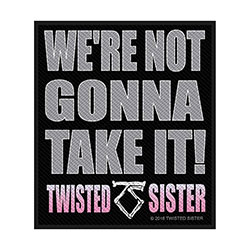 Twisted Sister Standard Patch: We're not gonna take it! (Loose)